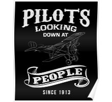 Pilots,looking down people since 1913 funny tshirt Poster