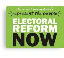 Electoral Reform Now Canvas Print