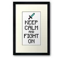 Keep calm and fight on (2c) Framed Print