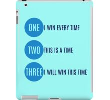 I will win this time iPad Case/Skin