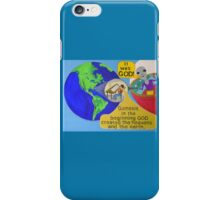Alien finds out It was God ! iPhone Case/Skin