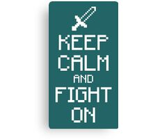 Keep calm and fight on (white) Canvas Print