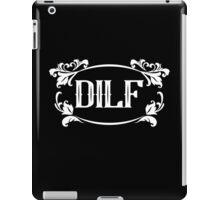 DILF awesome love daddy clever cool funny tshirt iPad Case/Skin