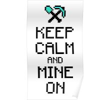 Keep calm and mine on (2c) Poster