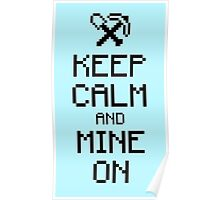 Keep calm and mine on (black) Poster