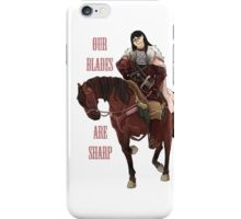 Our Blades are Sharp iPhone Case/Skin