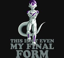 this is not even my final form Unisex T-Shirt