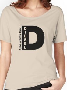 She Wants The D, Witty Saying Diesel T-Shirt Women's Relaxed Fit T-Shirt