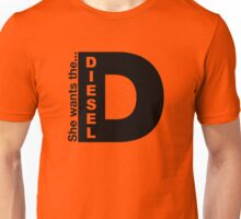 She Wants The D, Witty Saying Diesel T-Shirt Unisex T-Shirt
