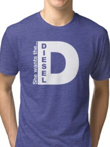 She Wants The Diesel, Funny Diesel Stickers And Tee Shirts Tri-blend T-Shirt