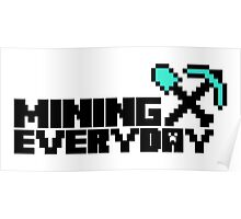 Mining everyday Poster