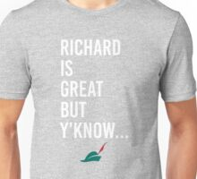 RIGBY - Richard Is Great But Y'Know Unisex T-Shirt