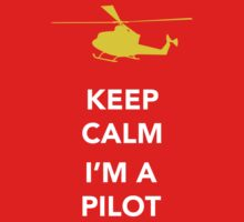 Keep calm, I'm a pilot by Dan Newman