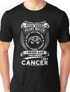 Cancer - I Never Said I Was Perfect I'm A Cancer Unisex T-Shirt