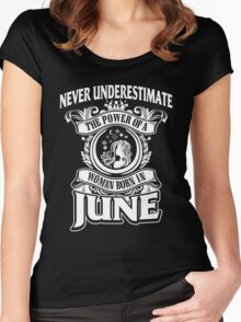 Cancer - Never Underestimate The Power Of A Woman Born In June Women's Fitted Scoop T-Shirt