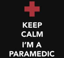 Keep calm, I'm a paramedic by Dan Newman