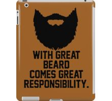 WITH GREAT BEARD, COME GREAT RESPONSIBILITY iPad Case/Skin