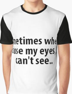 funny t-shirt quote, Just sometimes Graphic T-Shirt