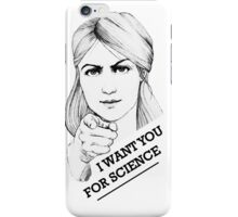 I want you for science iPhone Case/Skin