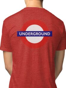 UNDERGROUND, TUBE, LONDON, GB, ENGLAND, BRITISH, BRITAIN, UK Tri-blend T-Shirt