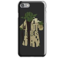 Do or do not, there is no try iPhone Case/Skin