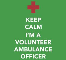 Keep calm, I'm a volunteer ambulance officer by Dan Newman
