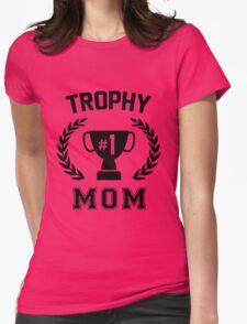 TROPHY NUMBER 1 MOM Womens Fitted T-Shirt