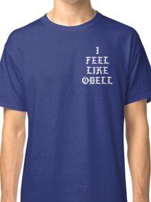 I FEEL LIKE ODELL Classic T-Shirt