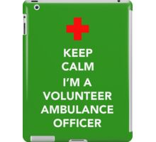 Keep calm, I'm a volunteer ambulance officer iPad Case/Skin