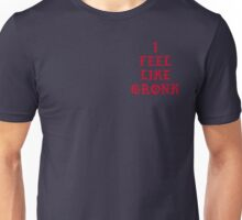 I FEEL LIKE GRONK Unisex T-Shirt