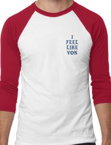I FEEL LIKE VON Men's Baseball ¾ T-Shirt