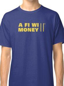 A Fi Wi Money Classic T-Shirt