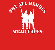 Not All Heroes Wear Capes (White print) Unisex T-Shirt