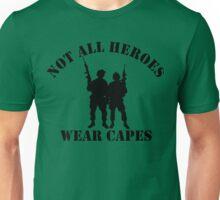 Not All Heroes Wear Capes (Black print) Unisex T-Shirt