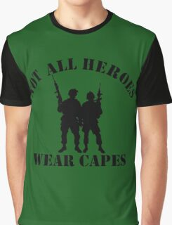 Not All Heroes Wear Capes (Black print) Graphic T-Shirt