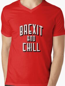 Brexit and Chill Mens V-Neck T-Shirt