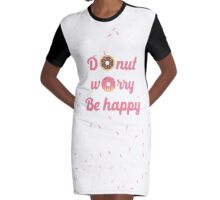 Donut worry, be happy Graphic T-Shirt Dress
