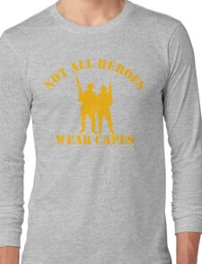 Not All Heroes Wear Capes (Gold print) Long Sleeve T-Shirt