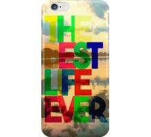 The Best Life Ever (Blended Colors) iPhone Case/Skin