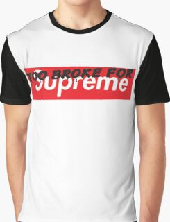 """TOO BROKE FOR """"Supreme"""" Graphic T-Shirt"""