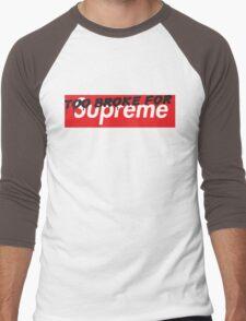 """TOO BROKE FOR """"Supreme"""" Men's Baseball ¾ T-Shirt"""