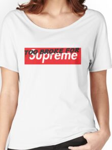"""TOO BROKE FOR """"Supreme"""" Women's Relaxed Fit T-Shirt"""