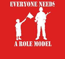 Everyone Needs A Role Model (White print) Unisex T-Shirt