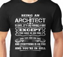 Architect - Being An Architect Is Easy It's Like Riding A Bike Unisex T-Shirt