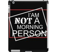 I am not a morning person clever cool funny tshirt iPad Case/Skin