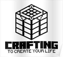 Crafting - To create your life Poster