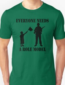 Everyone Needs A Role Model (Black print) Unisex T-Shirt