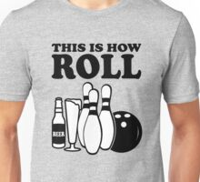This is how I Roll Bowling Unisex T-Shirt