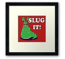 SLUG iT Framed Print
