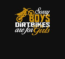 Sorry Boys Dirtbikes are for Girls - Funny Dirt Bike Shirts Unisex T-Shirt